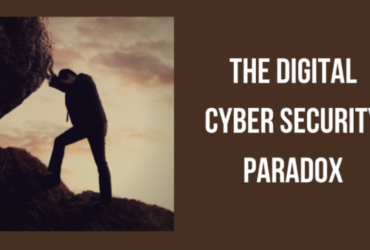 The Digital Cybersecurity Paradox